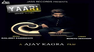 Yaari | (Full HD) | A.j Gill | New Punjabi Songs 2018 | Latest Punjabi Songs 2018