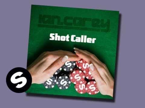 Ian Carey - Shot Caller