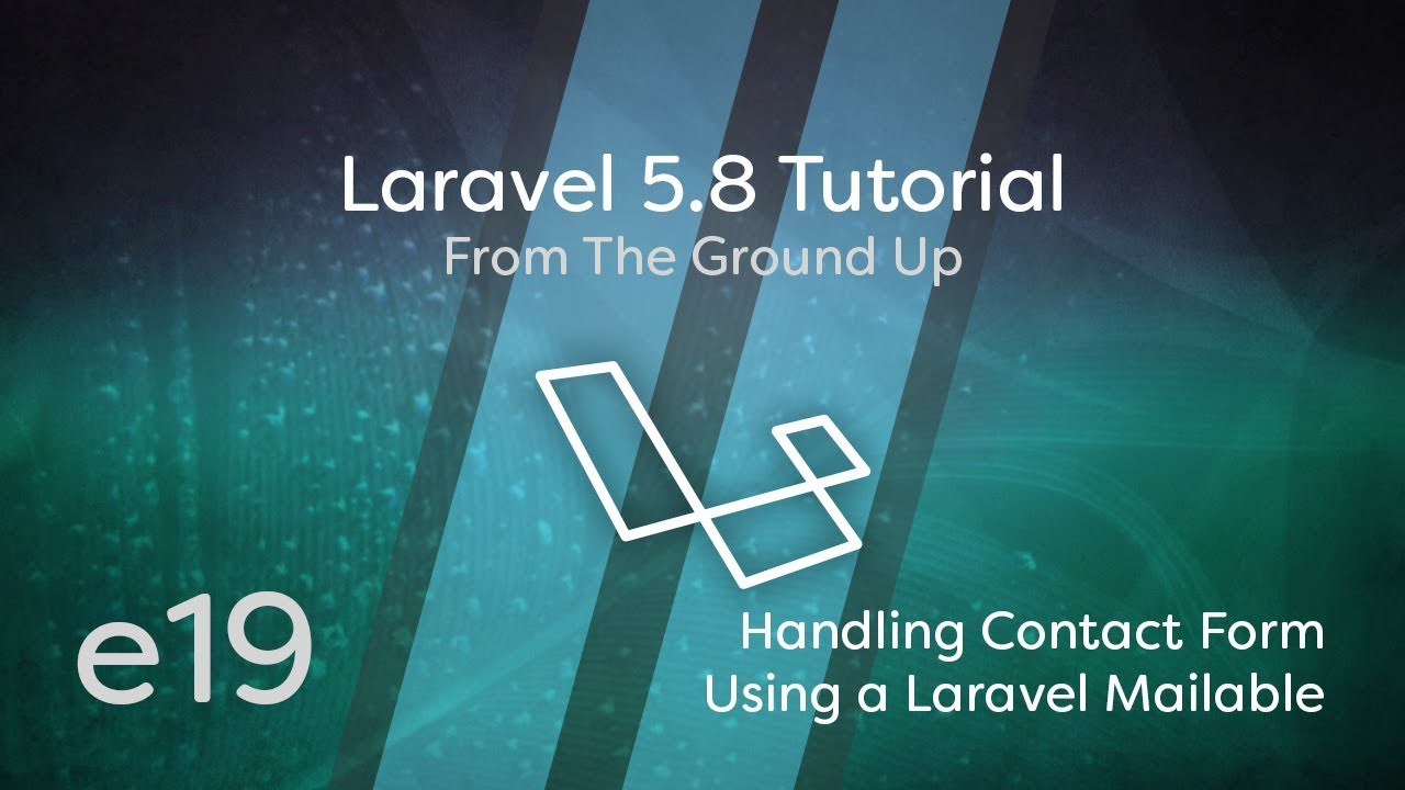 Laravel 5 8 Tutorial From Scratch - e19 - Handling a Contact Form Using a  Laravel Mailable