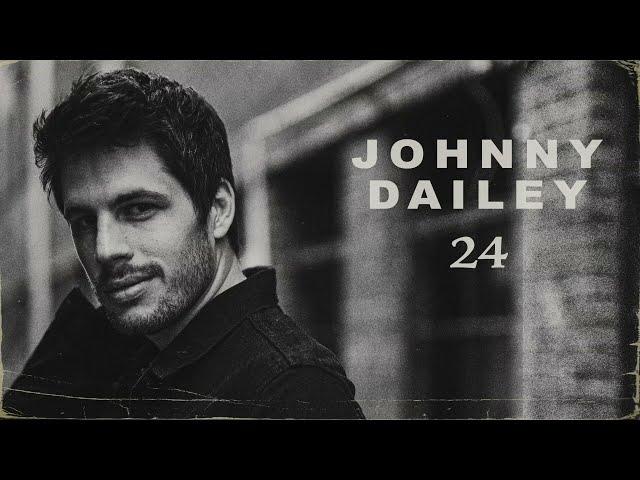 Johnny Dailey - 24 (Lyric Video)