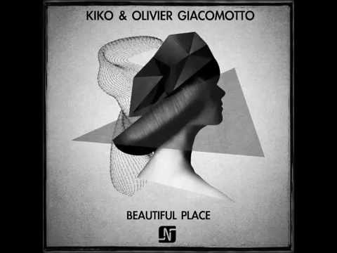 Mix - Kiko & Olivier Giacomotto - Beautiful Place (Original Mix) - Noir Music