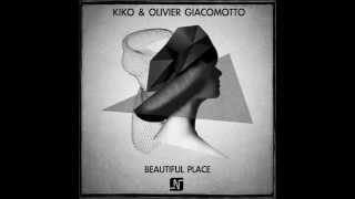 Kiko & Olivier Giacomotto - Beautiful Place (Original Mix) - Noir Music