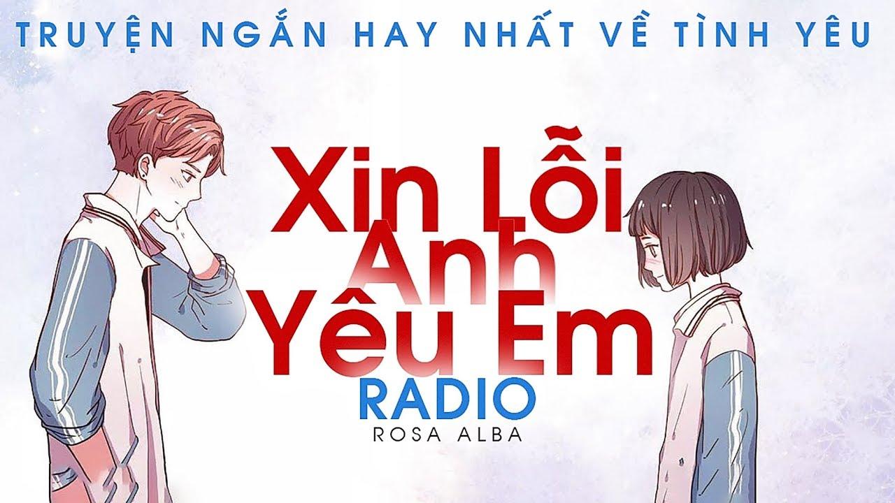 XIN LỖI ANH YÊU EM | GIỌNG ĐỌC ROSA ALBA | RADIO TRUYỆN NGẮN HAY NHẤT VỀ TÌNH YÊU (#XLAYE)