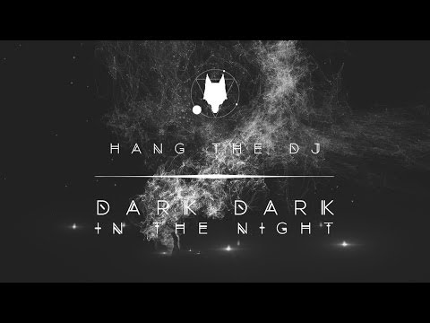 Download Youtube: HANG THE DJ - Dark Dark In The Night (Official)