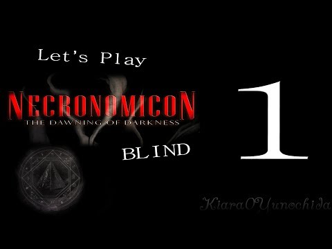 Let's Play Necronomicon: The Dawning of Darkness- BLIND- Part 1 |