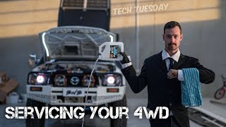 TECH TUESDAY || Servicing Your 4wd