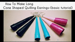 HOW TO MAKE LONG CONED SHAPED QUILLING EARRINGS.