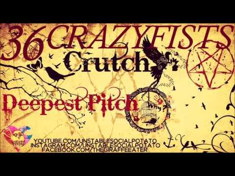 36 Crazyfists - Crutch (Deepest Pitch)