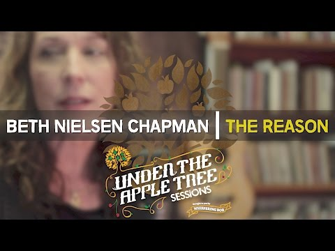 Beth Nielsen Chapman - 'The Reason' | UNDER THE APPLE TREE