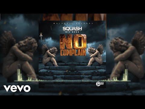 Squash 6Boss - No Complain (Official)