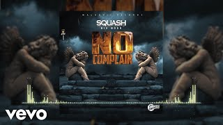 Squash 6Boss - No Complain (Official)