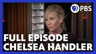Chelsea Handler  Full Episode 6.14.19  Firing Line with Margaret Hoover  PBS