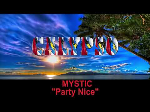 Mystic - Party Nice (Antigua 2019 Calypso)