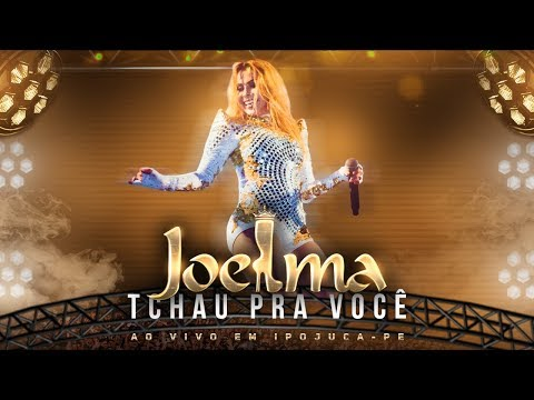 Joelma - Tchau Pra Você Ao Vivo