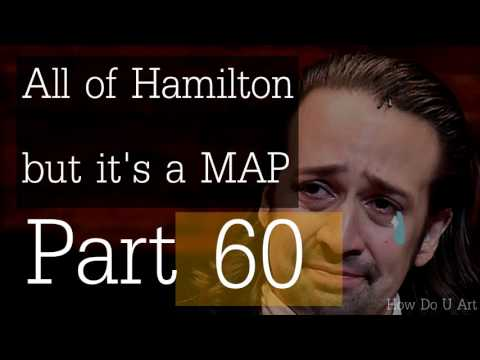 [Hamilton but all of it is a map] [CLOSED] [101/670 IN]