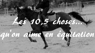 Les 10,5 choses... qu'on aime en équitation 🐴