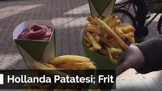 Hollanda Patatesi Frit, Çok Lezzetli Atıştırmalık