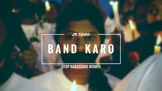 J19 Squad | Band Karo | EVERY INDIAN MUST WATCH | Hindi Rap Song Against Rape 2017 | Jodhpur Rappers