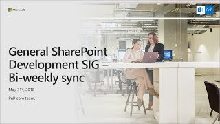 General SharePoint Dev Special Interest Group (SIG) - May 31st 2018 thumbnail