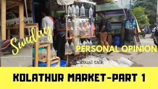 Kolathur Market review on weekends (Sunday) | All Casual talks