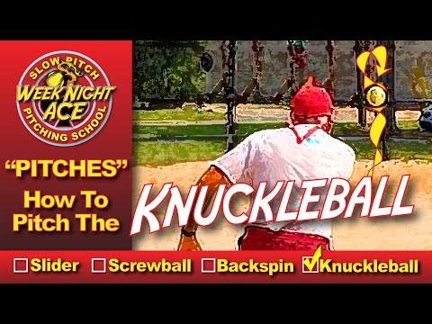 How To Pitch Knuckleball - Slow Pitch Softball Pitching School