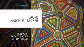 LAURE HATCHUEL BECKER - L'univers Back To Nature et peinture 3D (teaser)