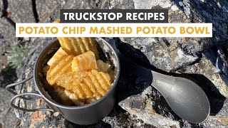 POTATO CHIP MASHED POTATO BOWL -Truck stop recipes - Easy Backpacking meals -Ultralight | Vegetarian
