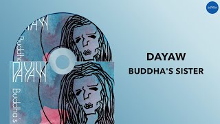 Dayaw | Buddha's Sister | Full Audio