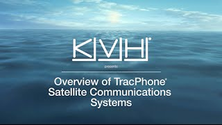 kvh overview of tracphone satellite communications systems
