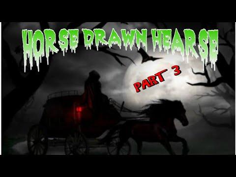 HORSE DRAWN HEARSE PART 3