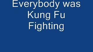 Kung Fu Fighting lyrics only