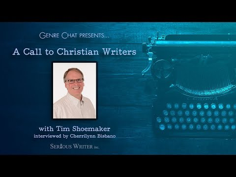 A Call to Christian Writers with Tim Shoemaker