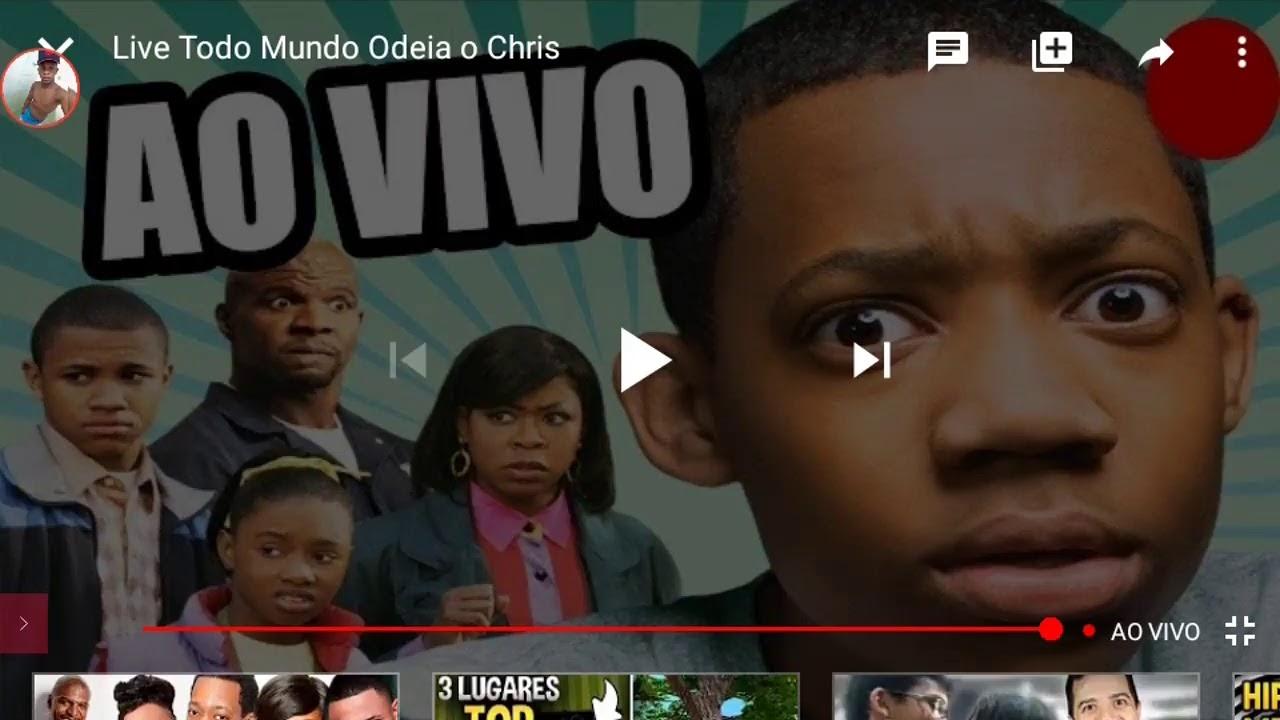 Live Todo Mundo Odeia O Chris Youtube