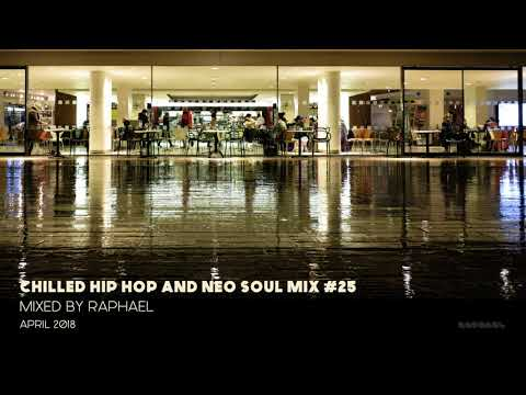 CHILLED HIP HOP AND NEO SOUL MIX #25