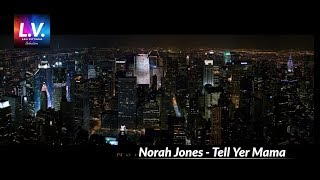 Norah Jones - Tell yer mama The Fall excellent HQ audio sound HD