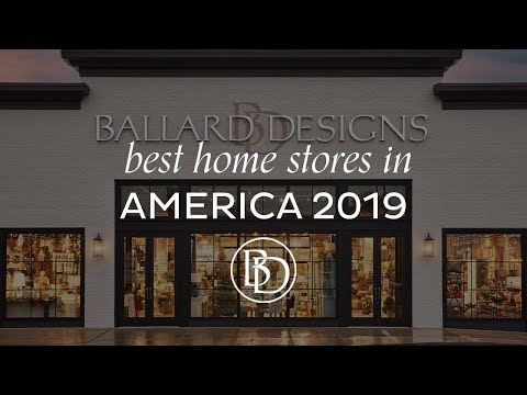 House Beautiful & Ballard Designs: Best Home Stores In America 2019