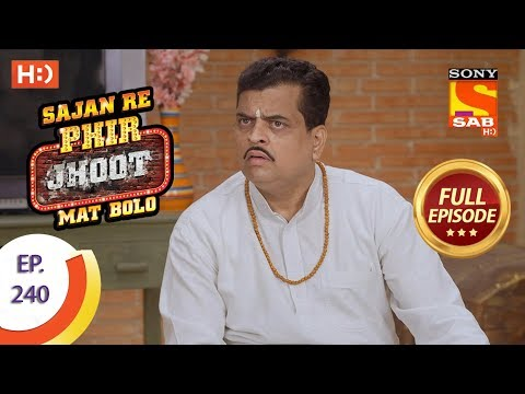 Sajan Re Phir Jhoot Mat Bolo – Ep 240 – Full Episode – 27th April, 2018