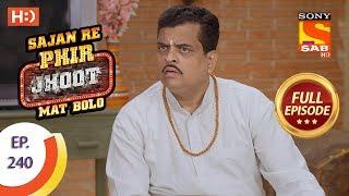 Sajan Re Phir Jhoot Mat Bolo - Ep 240 - Full Episode - 27th April, 2018