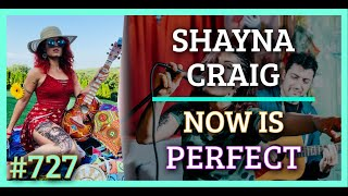 Simulation #727 Shayna Craig — Now is Perfect