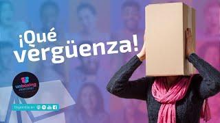 ¡Qué Vergüenza! | Unboxing Emocional 005