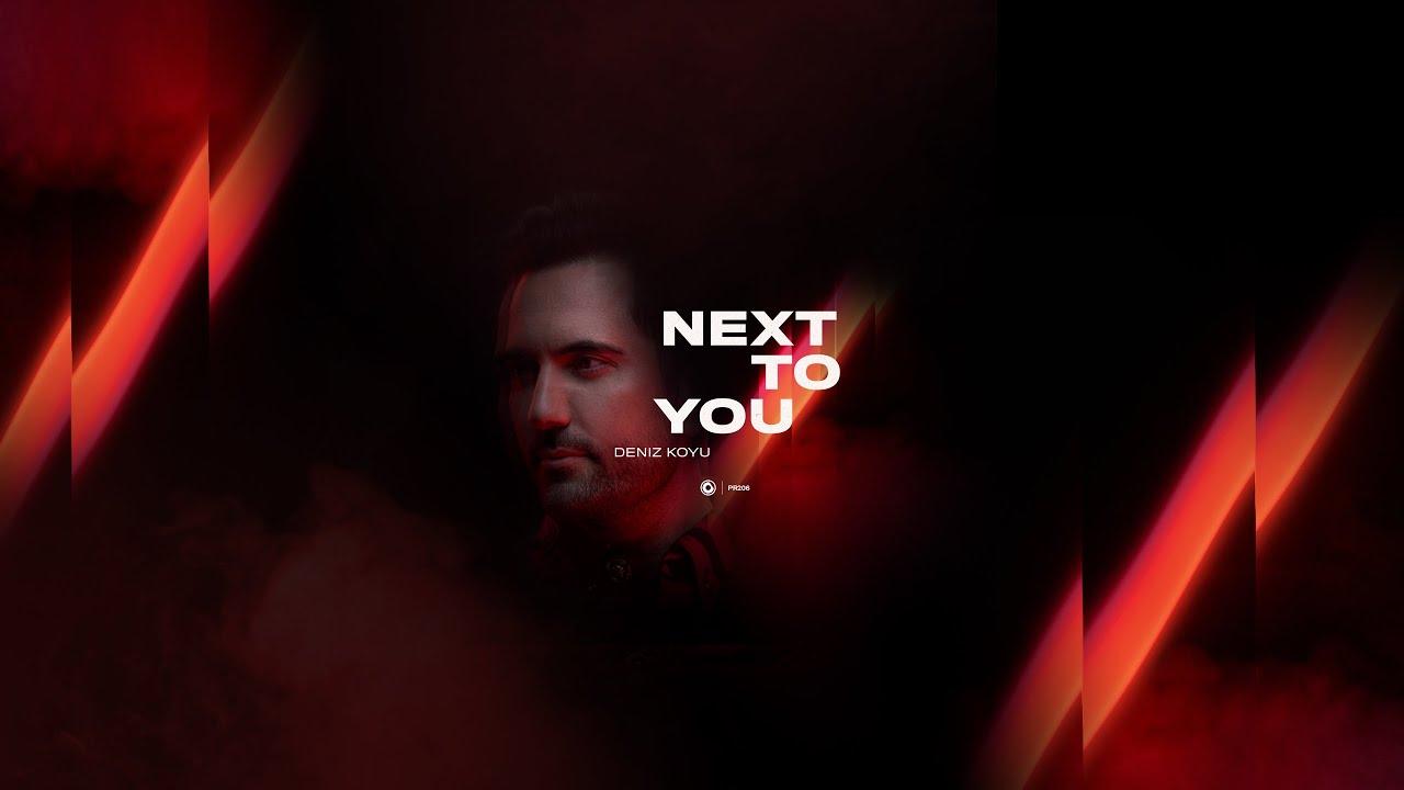 Deniz Koyu - Next To You (Official Lyric Video)