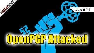 Big Problems for OpenPGP - ThreatWire