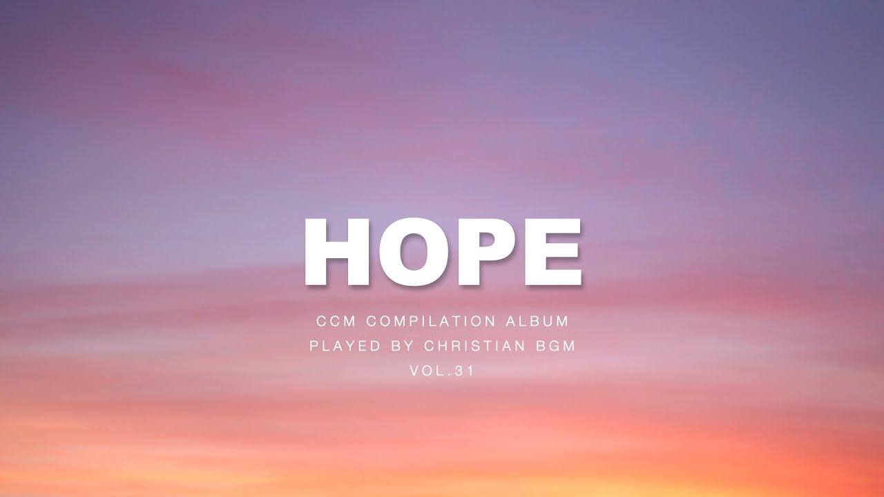 [Vol.31] 소망을 노래하는 CCM 피아노 연주곡 - 크리스찬 BGM