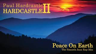 Paul Hardcastle - Peace On Earth (The Smooth Jazz Rap Mix)