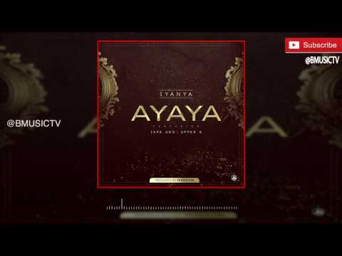 Iyanya - Ayaya Ft. Ikpa Udo x Upper X (OFFICIAL AUDIO 2016)