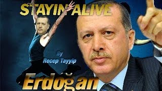 Erdogan - Staying Alive (uncensored)