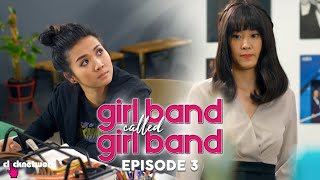 GIRL BAND CALLED GIRL BAND: Episode 3