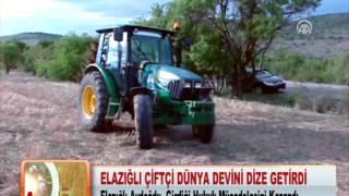 ELAZIĞLI ÇİFTÇİ DÜNYA DEVİNİ DİZE GETİRDİ 16.5.2012