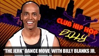 "Billy Blanks Jr: ""The Jerk"" Dance Step- Club Hip Hop"