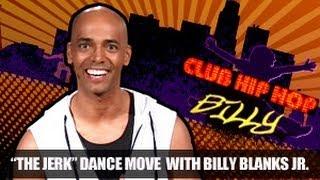 "Billy Blanks Jr: ""The Jerk"" Dance Step- Club Hip Hop"